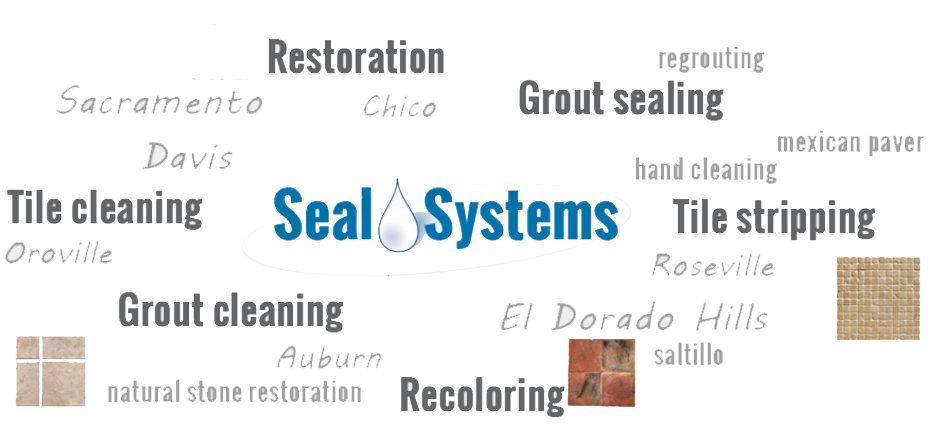 Seal Systems - Tile, Grout and Stone Specialists